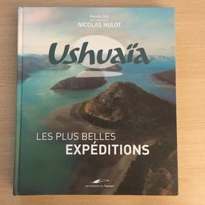 Ushuaia, Les plus belles expeditions - N. Hulot